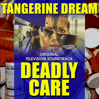 Tangerine Dream - Deadly Care - Original Soundtrack Recording