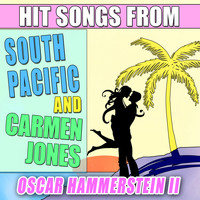 Oscar Hammerstein II - Hit Songs from South Pacific and Carmen Jones