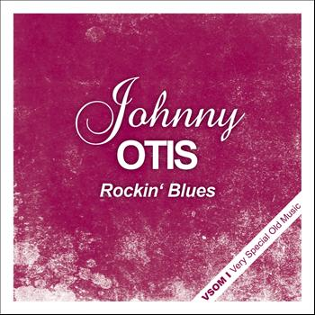 Johnny Otis - Rockin' Blues