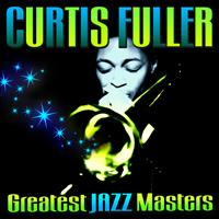Curtis Fuller - Greatest Jazz Masters
