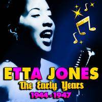 Etta Jones - The Early Years 1944-1947