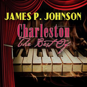 James P. Johnson - Charleston - The Best Of