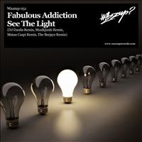 Fabulous Addiction - See the Light