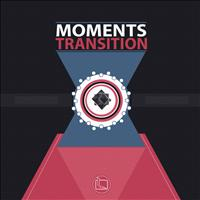 Moments - Transition