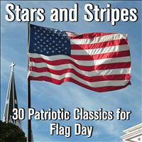 Various Artists - Stars and Stripes: 30 Patriotic Classics for Flag Day