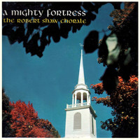 Robert Shaw Chorale - A Mighty Fortress