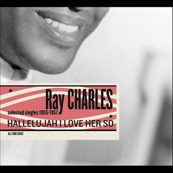 Ray Charles - Saga All Stars: Hallelujah I Love Her So / Selected Singles 1955-1957