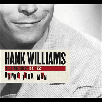 Hank Williams - Saga All Stars: Honky Tonk Man / 1947-1952