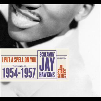 Screamin' Jay Hawkins - Saga All Stars: I Put a Spell On You / The Singles 1954-1957