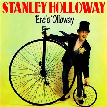 Stanley Holloway - Ere's 'Olloway