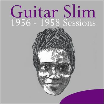 Guitar Slim - 1956-1958 Sessions