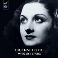Lucienne Delyle - My Heart Is a Violon
