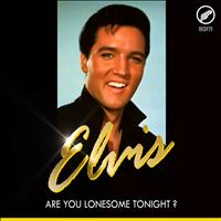 Elvis - Are You Lonesome Tonight?