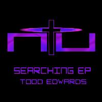 Todd Edwards - Searching EP