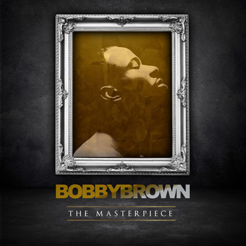 Bobby Brown - The Masterpiece