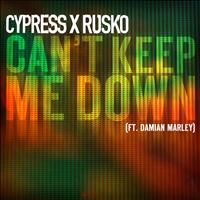 Cypress Hill & Rusko feat. Damian Marley - Can't Keep Me Down (Explicit)