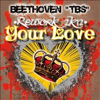 Beethoven tbs - Your Love