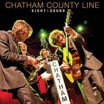 Chatham County Line - Sight & Sound (Live)