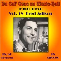 Fred Adison - Du Caf' Conc au Music-Hall (1900-1950) en 50 volumes - Vol. 18/50
