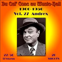 Andrex - Du Caf' Conc au Music-Hall 1900-1950) en 50 volumes - Vol. 27/50