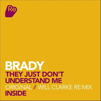 Brady - They Just Don't Understand Me