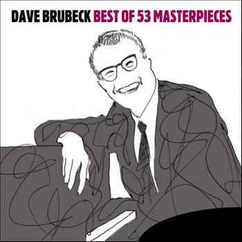 Dave Brubeck - Best of - 53 Masterpieces