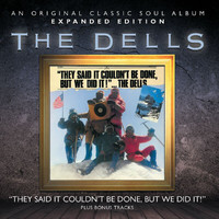 The Dells - They Said It Couldn't Be Done, But We Did It!