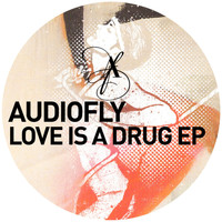Audiofly - Love Is a Drug