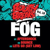 Fog - Booty Breaks Vol. 18