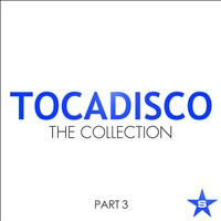 Tocadisco - The Collection - Taken from Superstar Part 3