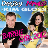 DeeJay Mambo feat. Kim Gloss - Barbie Girl 2012