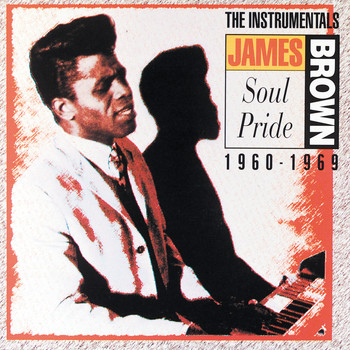 James Brown - Soul Pride: The Instrumentals 1960-1969