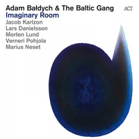 Adam Baldych & The Baltic Gang - Imaginary Room