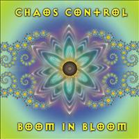 Chaos Control - Boom in Bloom