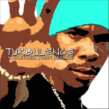 Turbulence - Stronger Than Before