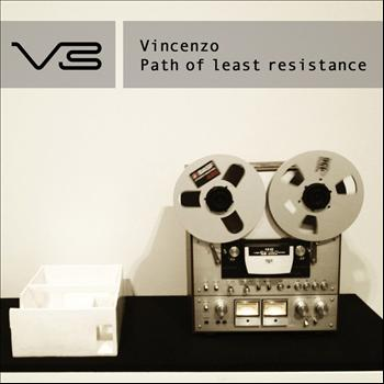 Vincenzo - Path of Least Resistance