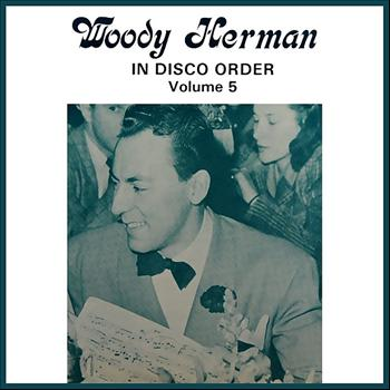 Woody Herman - In Disco Order - Volume 5