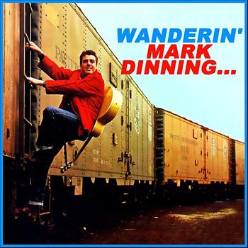 Mark Dinning - Wanderin' Mark Dinning...