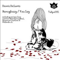 Dennis DeSantis - Xenoglossy / You Say