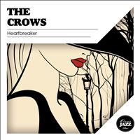 The Crows - Heartbreaker