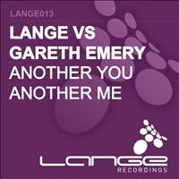 Lange vs Gareth Emery - Another You Another Me