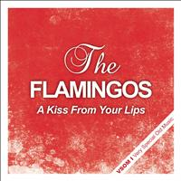 The Flamingos - A Kiss from Your Lips