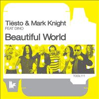 Tiësto & Mark Knight Feat. Dino - Beautiful World (The Ecstasy Remixes)