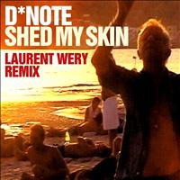 D*Note - Shed My Skin (Laurent Wery Remixes)
