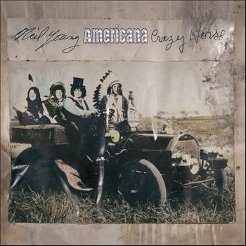 Neil Young & Crazy Horse - Americana