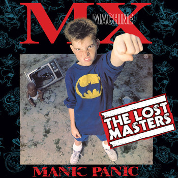 MX Machine - Manic Panic (The Lost Masters) (Explicit)