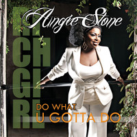 Angie Stone - Do What U Gotta Do