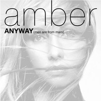 Amber - Anyway (Men Are From Mars)