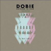 Dobie - Nothing to Fear
