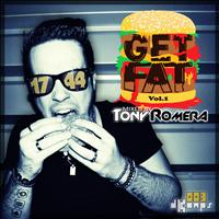 Tony Romera - GET FAT, Vol. 1